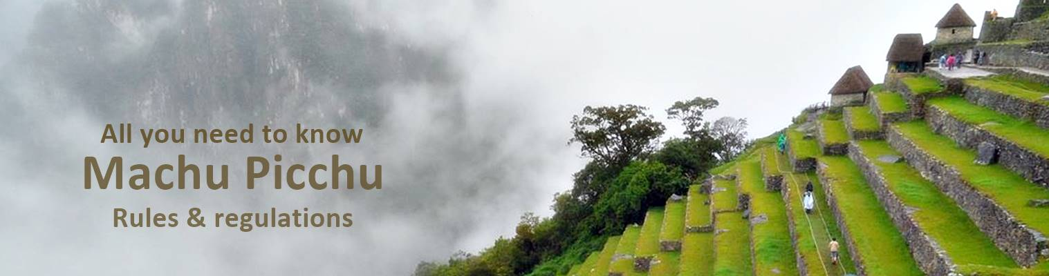 Machu Picchu rules regulations